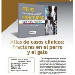 ATLAS DE CASOS CLÍNICOS FRACTURAS EN EL PERRO Y EL GATO
