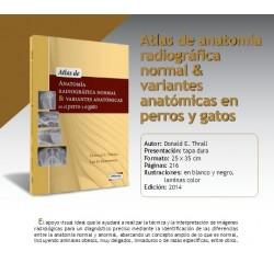 ATLAS DE ANATOMÍA RADIOGRÁFICA NORMAL Y VARIANTES ANATÓMICAS EN PERROS Y GATOS